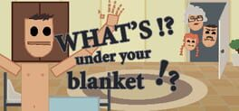 What's under your blanket !?