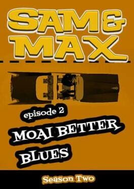 Sam & Max: Beyond Time and Space - Episode 2: Moai Better Blues
